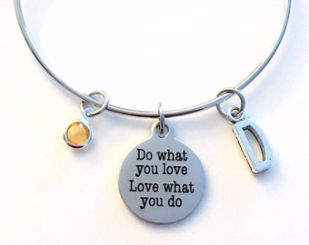 Do what you love, Love what you do Charm Bracelet, Quote Jewelry Best Friend Bangle Graduation initial Birthstone Present women Woman Grad