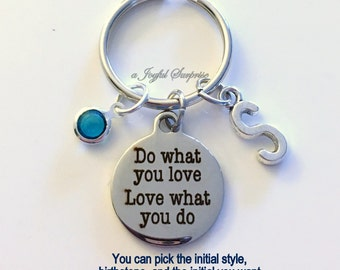 Do what you love Love what you do KeyChain Occupation Keyring New Job Key chain Initial Birthstone birthday Christmas present purse charm