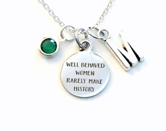 Well Behaved Women Rarely Make History Necklace, Daughter Jewelry, Gift for Teen Girl Present Birthstone initial letter her Teenage silver