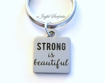 Strong is Beautiful Key Chain, Quote Keychain, Gift for Inspiration Workout Fighter Keyring purse charm planner charm gift for daughter