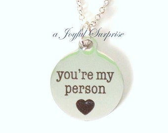 You're My Person Necklace, BFF Jewelry,  Best Friends Gift, Girlfriend Present,  Fiance Ideas, Birthday Christmas Present Quote saying Charm