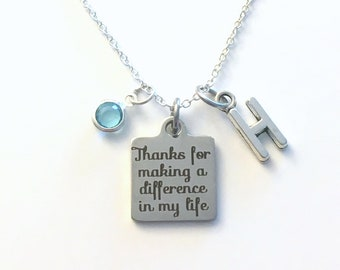 Thanks for making a difference in my life Jewelry, Appreciation Necklace, Gift for Foster Mother Present Birthstone initial letter silver