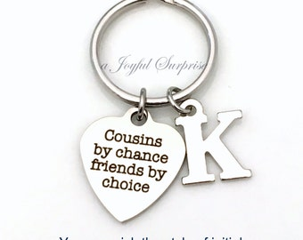 Cousins Keychain, Cousin Key Chain, Gift for Cousin Gift, Cousins by chance friends by choice Cousin Keyring Custom Initial Personalized