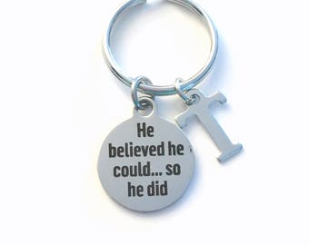 Keychain for Man, He believed he could, so he did Key Chain, Graduation Promotion Present for Men Boy Keyring Jewelry Initial him Career man