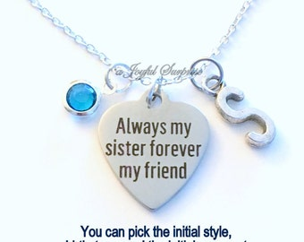 Always my sister forever my friend Necklace, Sister Jewelry, Gift for Best Friend Present Maid of Honor Charm Pendant Birthstone Initial BFF