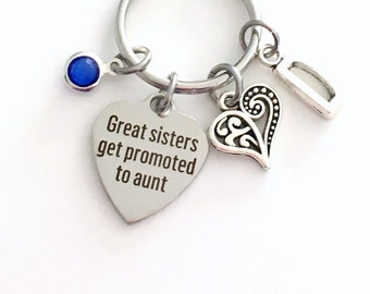 Great sisters get promoted to aunt KeyChain Sister Keyring, Gift for Aunt Auntie Key chain Jewelry Initial Birthstone birthday present niece