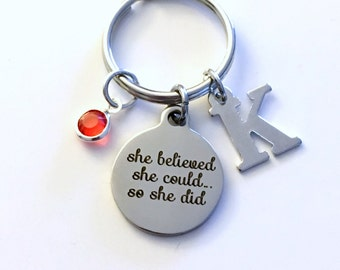 Graduation Keychain, Gift for Grad Present Achievement Law of attraction She believed she could so she did Key Chain initial Birthstone