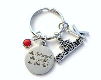 Graduation Keychain, Gift for Graduate University Key chain, She believed she could so she did can initial birthstone her Teenage girl Key