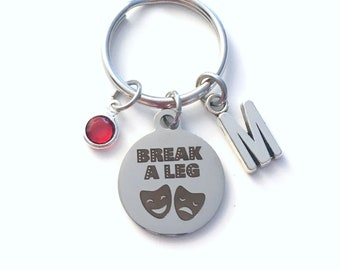 Break a Leg Keychain, Gift for Theater Opening Night Actress Key Chain Actor Keyring Drama Performer Initial Birthstone birthday present