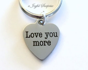 Love you More Key Chain, Love u more KeyChain, Gift for Anniversary present Wife Husband Son Valentine's Keyring, Birthday stainless steel