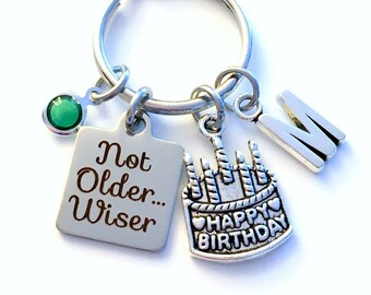Not Older... Wiser, Gift for Birthday Present KeyChain, Happy Birthday Cake Keyring, Key chain Jewelry Initial Birthstone letter Men Women