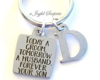 Gift for Grooms Parent Gift, Today a groom, tomorrow a husband, forever your son Key Chain, Father of Groom Keyring,keychain present him her