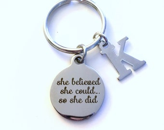 She believed she could so she did Key Chain, Graduation Keychain Gift for Grad Keyring Law of attraction initial Daughter Niece letter