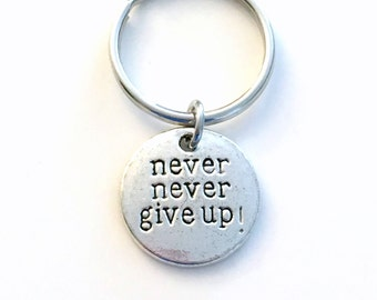 Never Never Give up Key Chain, Motivational Keyring, Crossfit Keychain, Work out Jewelry Survivors Gift for Depression Grief Quote him her