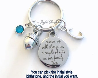 Cousin Key Chain, Gift for Cousins we will always be, a couple of nuts on our family tree Keychain Custom Initial Birthday Christmas present