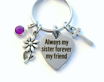 Always my sister forever my friend Keychain, Gift for Best Friend Key Chain, BFF Birthstone Initial Present Women BFF Quote Silver Daisy her