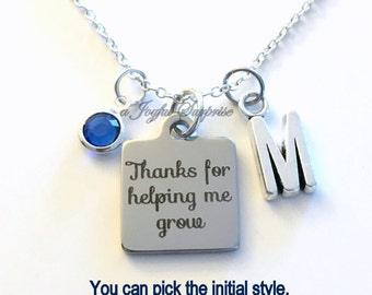 Thanks for helping me grow Necklace, Gift for Daycare worker Jewelry charm Teacher Nanny Custom Initial Birthstone birthday present her him