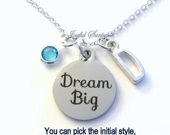 Dream Big Necklace, Teenage Girl Jewelry, Gift for High School Graduation Present God Daughter charm Initial Birthstone birthday Christmas