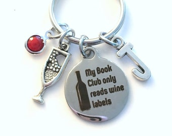 Book Club KeyChain, My Book Club only reads wine labels Key Chain, Gift for Best Friend Keyring Jewelry, Librarian Present, her read reader