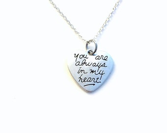 You are always in my heart Necklace, Gift for mom Grammy Mimi Grandma Girlfriend Aunt Mothers Day Present, Silver Heart Charm Fiance her him
