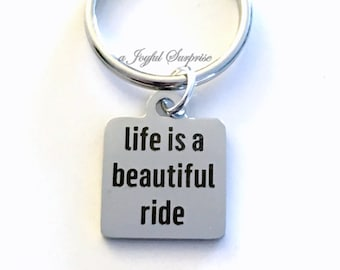 Life is a beautiful ride Keyring, Quote Keychain, Biker's Key Chain, Graduation Gift for Son Daughter, Man Men Women, Truck Driver present