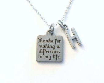 Thanks for making a difference in my life Necklace, Appreciation Jewelry, Gift for Foster parent Present Mom Dad Step initial letter silver