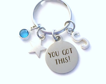 You got this KeyChain, Gift for Daughter or son Graduation Present, Star Key Chain Motivational Keyring Jewelry Initial Birthstone present