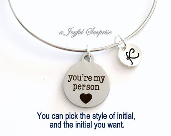 You're My Person Bangle Bracelet, You are My Person Jewelry, Best Friend Youre BFF Gift Personalized Silver adjustable initial letter her