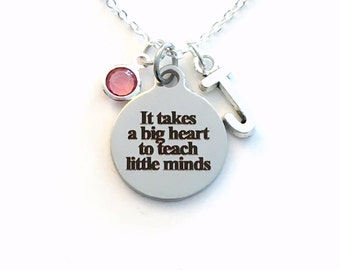 It takes a big heart to teach little minds Gift for Teacher Necklace, Principal Jewelry, School Kindergarten charm, EA TA Initial Birthstone