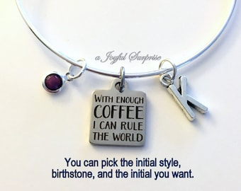 With enough Coffee, I can rule the World Bracelet Gift for Mother Addict Jewelry Charm Bangle Silver initial Birthstone Addicted Present her