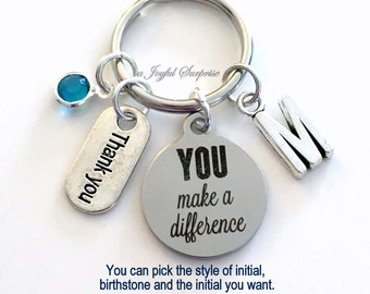 Gift for Volunteer Appreciation, You make a Difference KeyChain Thank you Keyring Key chain Daycare teacher Initial Birthstone present her