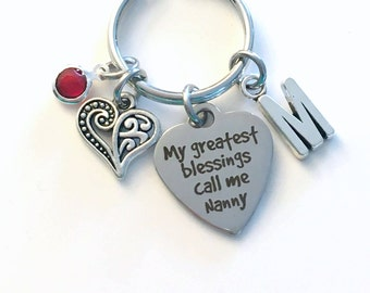 Gift for Nanny KeyChain, My greatest blessings call me Nanny Key Chain, Grandmother Keyring Jewelry Initial Birthstone present Nannie her