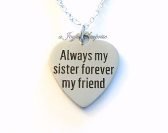 Sister Necklace, Always my sister forever my friend Necklace, Sister Jewelry, Gift for Best Friend Gift Maid of Honor Charm Pendant present