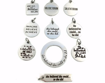 Graduation Charm, Add on to any listings single Pendant, She believed she could so she did or He, And so the Adventure begins, Valedictorian