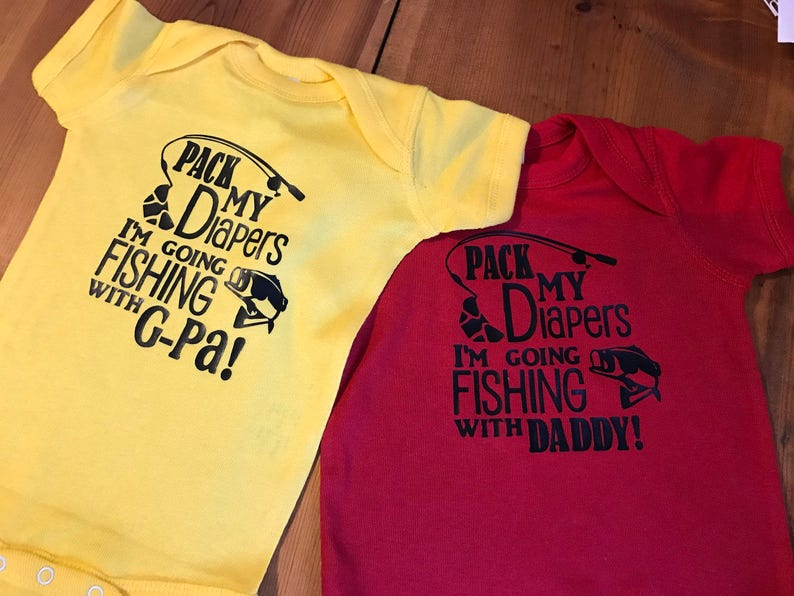 Pack my Diapers fishing with G-pa or Daddy onesie