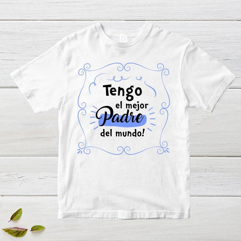 Camisetas Día del Padre Tengo el mejor padre del mundo  115c8ad90db08