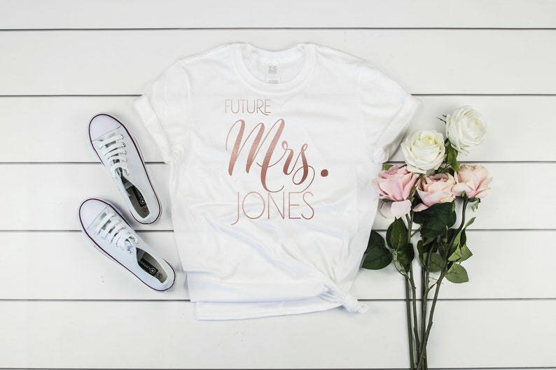 Future Mrs shirt bride shirt rose gold shirt with the last image 0