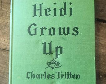 Heidi grows up - Charles Tritten - 1950s Heidi - 1950s children's book