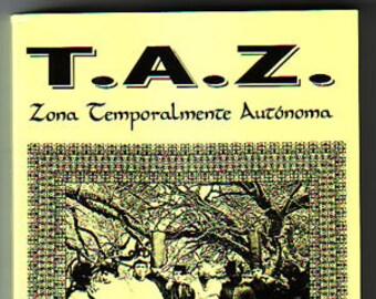 T. A. Z. Zona Temporalmente Autonoma (Hakim Bey-kit) by Hakim Bey politics anti-authoritarian spirituality islam anarchist spanish radical
