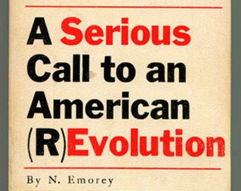 A Serious Call to an American Revolution by N Emorey 1967 politics 1960s sixties radical leftist