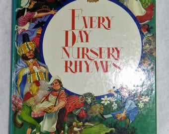 Every Day Nursery Rhymes by Kincaid Second Printing 1982 Nursery Rhymes British Nursery Rhyme Book Classic Literature for Children