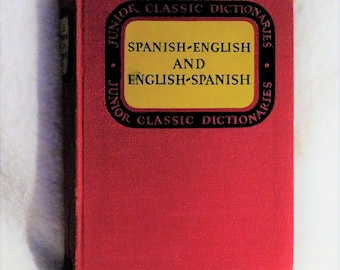 Spanish-English and English-Spanish Dictionary 1937 Vintage Junior Classics Spanish Dictionary Follett Publishing Company Chicago