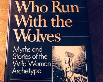 Women Who Run With The Wolves By Clarissa Pinkola Estes. 1992 First Edition Hardcover Myths Stories of Wild Woman Archetype Near MINT