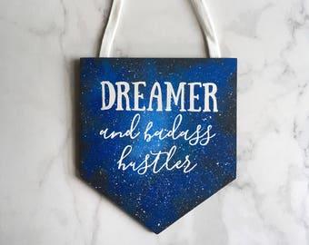 Dreamer and badass hustler. Wood banner. Banner wall hanging. Wall flag. Galaxy wall decor. Celestial art. Dreamcatcher.