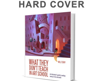 What They Don't Teach in Art School. Hard Cover Book