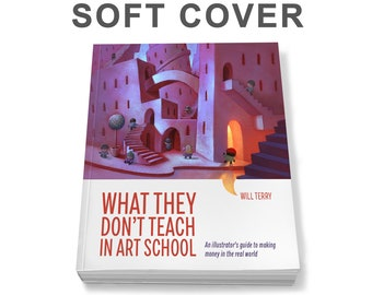 What They Don't Teach in Art School. Soft Cover- Book