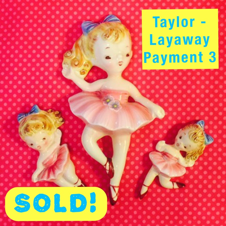 LAYAWAY PMT 3 for Taylor  Lefton Set of 3 Ballerina Plaques image 0