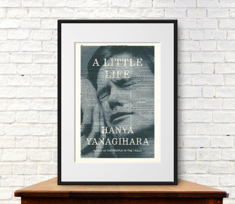 A Little Life by Hanya Yanagihara. Book Cover Art Print image 0