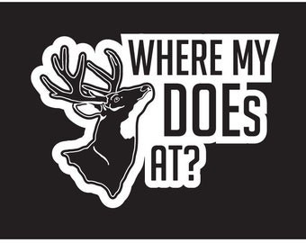 Where My Does At? Vinyl Sticker Decal