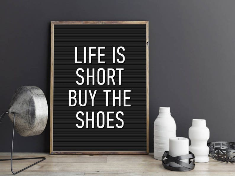 7bdfbe08d93bd Life Is Short Buy The Shoes, Letter Board Print, Inspirational Print,  Typography Quote, Motivational Poster, Quote Print, Fashion Print